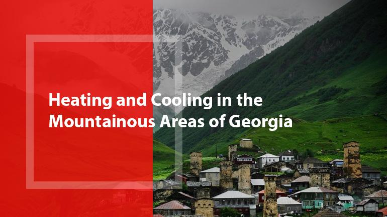 Heating and Cooling in the Mountainous Areas of Georgia