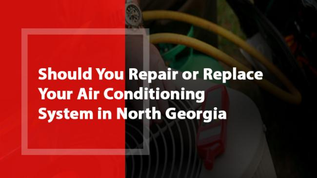 Should You Repair or Replace Your Air Conditioning System in North Georgia?