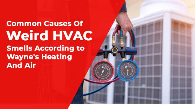 Common Causes Of Weird HVAC Smells According To Wayne's Heating And Air
