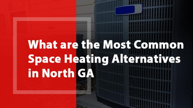 What are the most common space heating alternatives in North GA? Guide by Wayne's Heating and Air
