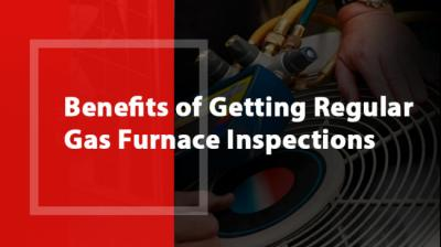 Benefits of Getting Regular Gas Furnace Inspections Done by Wayne's Heating and Air Company
