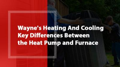 Wayne's Heating And Cooling: Key Differences Between the Heat Pump and Furnace