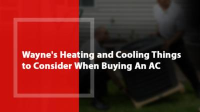 Things to Consider When Buying An A/C